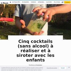 Cinq cocktails (sans alcool) à réaliser et à siroter avec les enfants