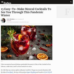 13 Easy-To-Make Mezcal Cocktails To See You Through This Pandemic Winter
