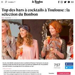 Top des bars à cocktails à Toulouse : la sélection du Bonbon