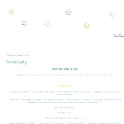 co Rose Diaries: Serendipity