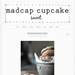 cocoa macarons, vegan. « madcap cupcake