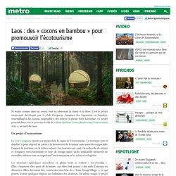 Laos : des « cocons en bambou » pour promouvoir l'écotourisme