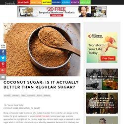COCONUT SUGAR: Is It Actually Better Than Regular Sugar?
