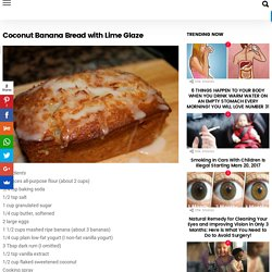 Coconut Banana Bread with Lime Glaze – All Simply Recipes