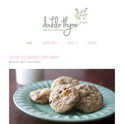 coconut oil chocolate chip cookies — double thyme