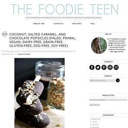 coconut, salted caramel, and chocolate popsicles (paleo, primal, vegan, dairy-free, grain-free, gluten-free, egg-free, soy-free)
