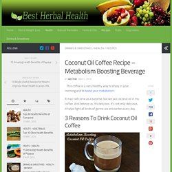 Coconut Oil Coffee Recipe - Best Herbal Health