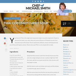 Thai Coconut Curry Soup - Chef Michael Smith