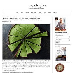 Matcha coconut custard tart with chocolate crust - Amy Chaplin