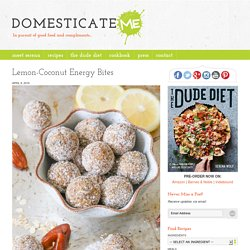 Lemon-Coconut Energy Bites- Domesticate ME!