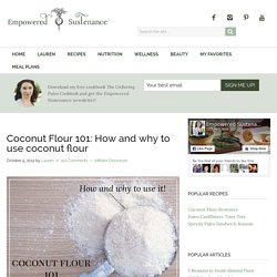 Coconut Flour 101: How and why to use coconut flour