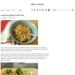 coconut ginger fried rice – olga massov