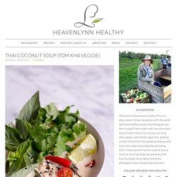 Thai Coconut Soup (Tom Kha Veggie) - Heavenlynn Healthy