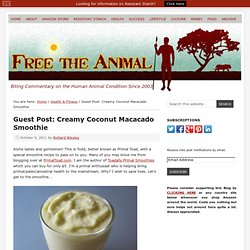 Guest Post: Creamy Coconut Macacado Smoothie