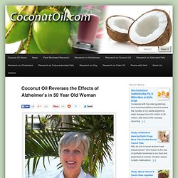 Coconut Oil Reverses the Effects of Alzheimer's in 50 Year Old Woman