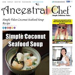 Simple Paleo Coconut Seafood Soup Recipe