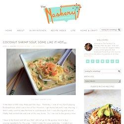Coconut Shrimp Soup, Some Like It Hot…..