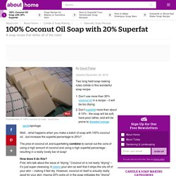 100% Coconut Oil Soap Recipe with 20% Superfat