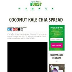 Coconut Kale Chia Spread – Organic Burst®