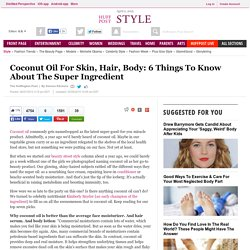 Coconut Oil For Skin, Hair, Body: 6 Things To Know About The Super Ingredient