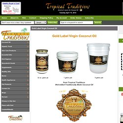 Coconut Oil - Certified Organic Gold Label Virgin Coconut Oil from Tropical Traditions