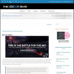 The Cocoon Blog Net Neutrality: Don't Break the Net