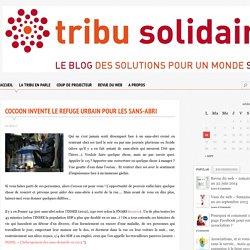 Cocoon invente le refuge urbain pour les sans-abri - Tribu Solidaire