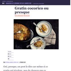 Gratin cocorico ou presque - Oui ! Le magazine de la Ruche Qui Dit Oui !