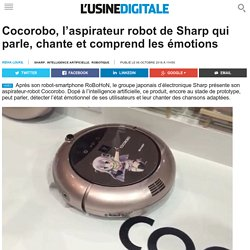 Cocorobo, l'aspirateur robot de Sharp qui parle, chante et comprend les émotions