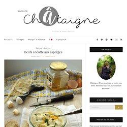 Oeufs cocotte aux asperges - Blog de Châtaigne