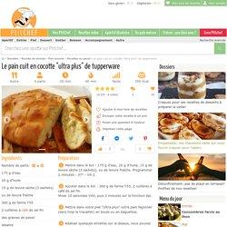 Le pain cuit en cocotte ultra plus de tupperware, Recette Ptitchef