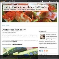 Oeufs cocottes au curry - Lilly Cookies, fauchée et affamée