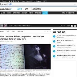 Piaf, Cocteau, Prévert, Napoléon… leurs lettres d'amour dans un beau livre