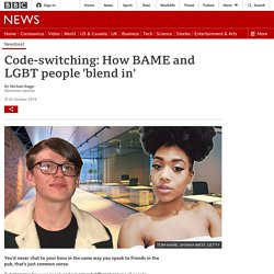 de-switching: How BAME and LGBT people 'blend in'