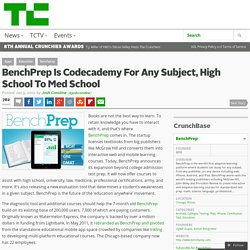 BenchPrep Is Codecademy For Any Subject, High School To Med School