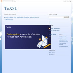 ToXSL: Codeception: An Absolute Solution for Web Test Automation