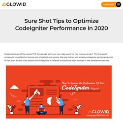 The Ultimate Guide to Optimize Codeigniter Performance in 2020
