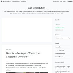 On-point Advantages – Why to Hire CodeIgniter Developer? - Webideasolution