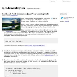 Go Ahead: Next Generation Java Programming Style