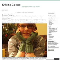 Codename Wintergreen | Knitting Glasses