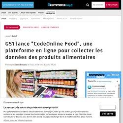 """GS1 lance """"CodeOnline Food"""", une plateforme en ligne pour collecter les données des produits alimentaires"""