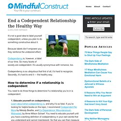 End a Codependent Relationship the Healthy Way