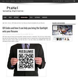 QR Codes: help you bring the Spotlight onto your Resume