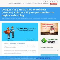 Códigos CSS, Colores CSS y HTML para WordPress [+TRUCOS]