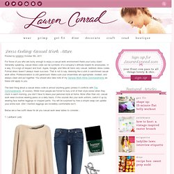 Dress Coding: Casual Work Attire - Lauren Conrad