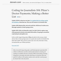 Coding for Journalists 104: Pfizer's Doctor Payments; Making a Better List | Dan Nguyen pronounced fast is danwin