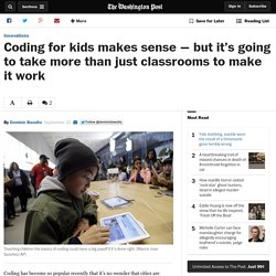 Coding for kids makes sense — but it's going to take more than just classrooms to make it work