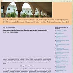 En Positivo. Coeducación y convivencia en el IES SJdD: Vídeos contra el ciberacoso. Euronews. Armas y estrategias contra el ciberacoso