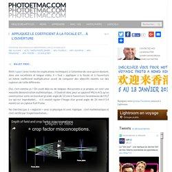 Appliquez le coefficient à la focale et... à l'ouverture - photoetmac.com