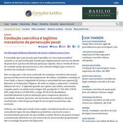 ConJur - Condução coercitiva é legítimo mecanismo da persecução penal